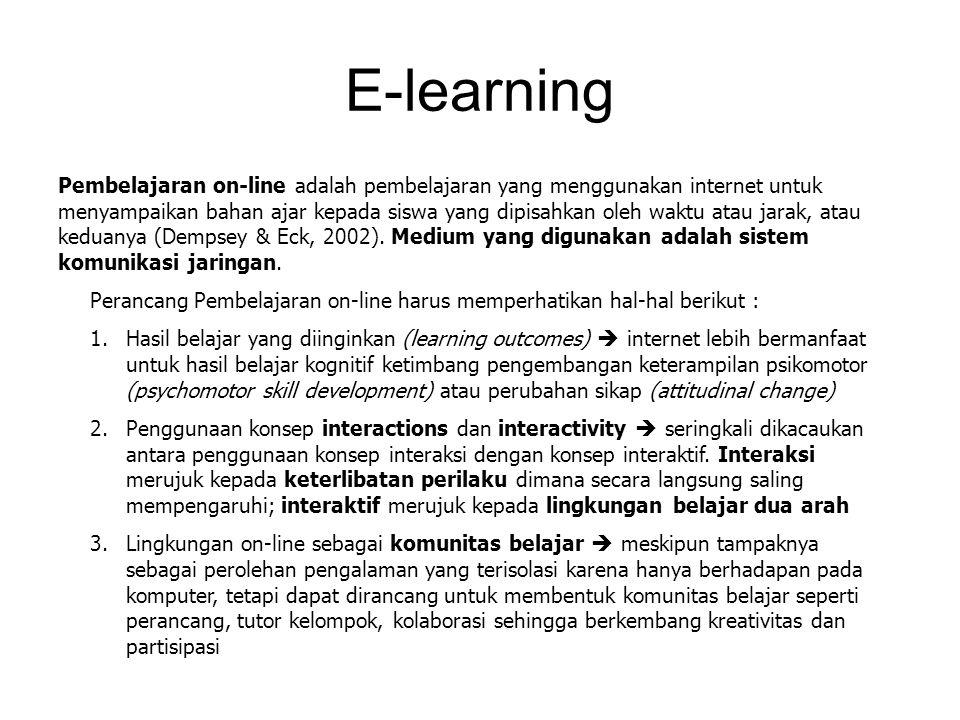 E-learning Pembelajaran on-line adalah pembelajaran yang menggunakan internet untuk menyampaikan bahan ajar kepada siswa yang dipisahkan oleh waktu at