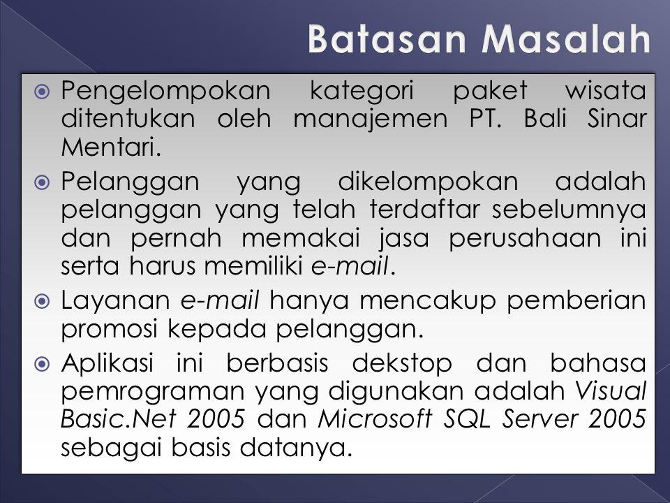  Pengelompokan kategori paket wisata ditentukan oleh manajemen PT. Bali Sinar Mentari.  Pelanggan yang dikelompokan adalah pelanggan yang telah terd