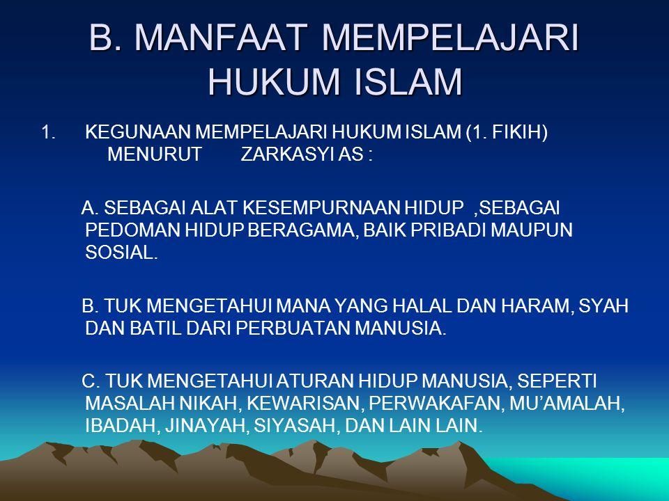 B.MANFAAT MEMPELAJARI HUKUM ISLAM 1.KEGUNAAN MEMPELAJARI HUKUM ISLAM (1.