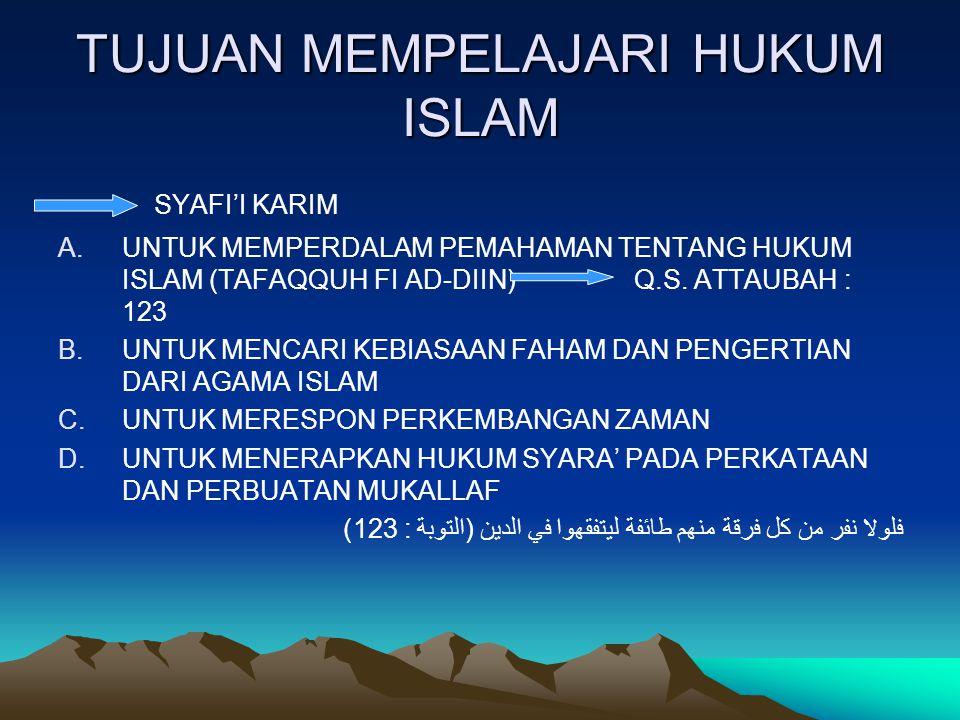 TUJUAN MEMPELAJARI HUKUM ISLAM SYAFI'I KARIM A.UNTUK MEMPERDALAM PEMAHAMAN TENTANG HUKUM ISLAM (TAFAQQUH FI AD-DIIN)Q.S.