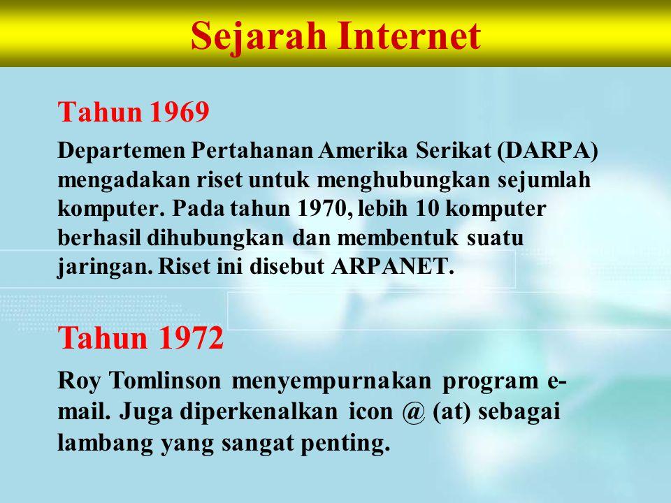 Sejarah Internet Tahun 1969 Departemen Pertahanan Amerika Serikat (DARPA) mengadakan riset untuk menghubungkan sejumlah komputer. Pada tahun 1970, leb