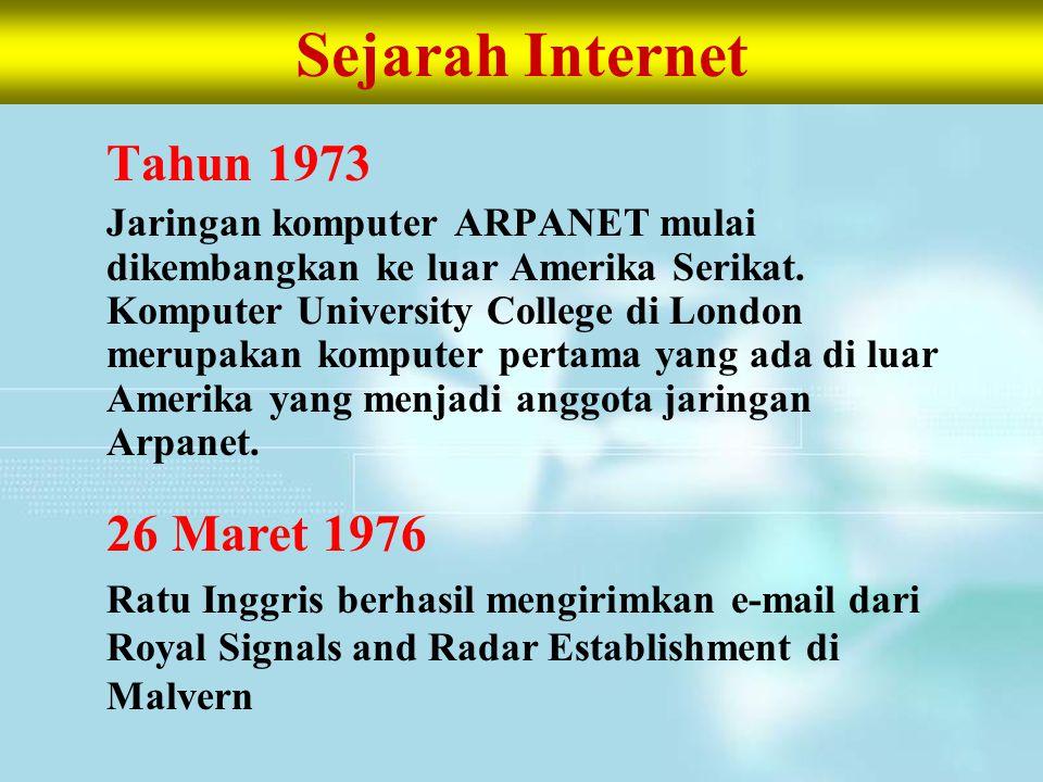 Sejarah Internet Tahun 1982 Dibentuk Transmission Control Protocol atau TCP dan Internet Protokol atau IP di Amerika dan Eropa Tahun 1984 Diperkenalkan sistem nama Domain, yang kini kita kenal dengan DNS (Domain Name System)