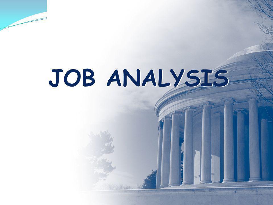 JOB ANALYSIS TEKNIK JOB ANALYSIS Observasi –Analisis Pekerjaan Fungsional Wawancara Kuesioner –Kuesioner disesuaikan –Kuesioner Informasi Analisis Pek.