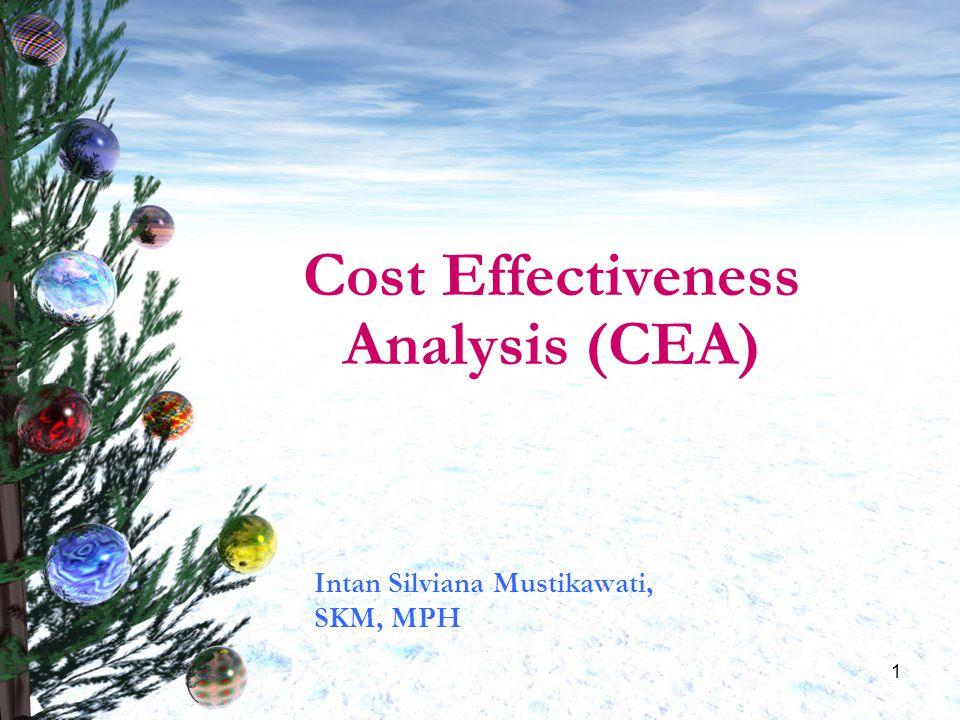 12 Cost Effectiveness Analysis Tipe analisis yang membandingkan biaya suatu intervensi dengan beberapa ukuran non – moneter, dimana pengaruhnya terhadap hasil perawatan kesehatan