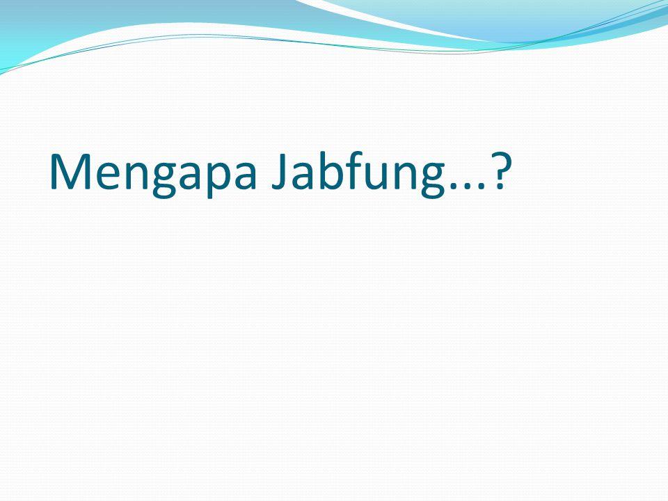 Mengapa Jabfung...?