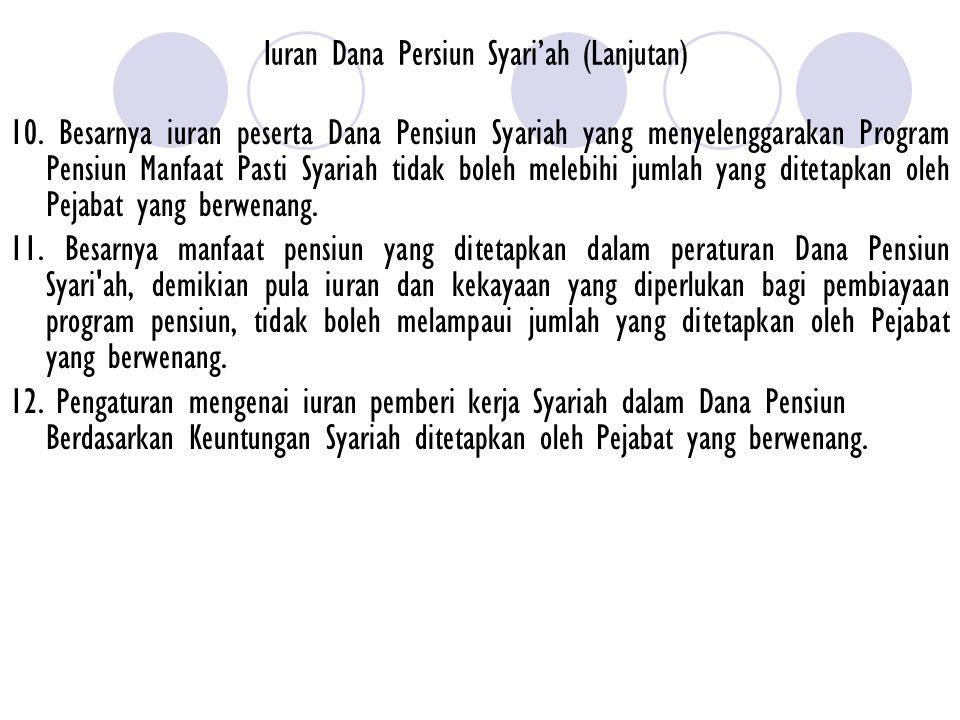 Iuran Dana Persiun Syari'ah (Lanjutan) 10. Besarnya iuran peserta Dana Pensiun Syariah yang menyelenggarakan Program Pensiun Manfaat Pasti Syariah tid