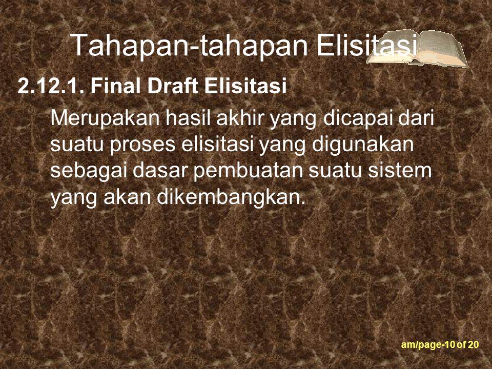am/page-10 of 20 Tahapan-tahapan Elisitasi 2.12.1. Final Draft Elisitasi Merupakan hasil akhir yang dicapai dari suatu proses elisitasi yang digunakan