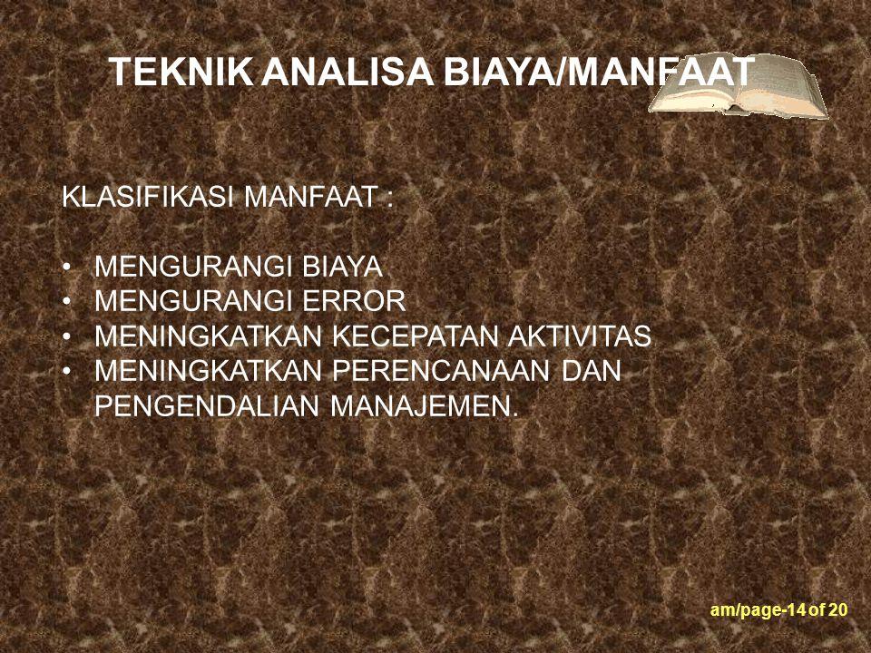 am/page-14 of 20 KLASIFIKASI MANFAAT : MENGURANGI BIAYA MENGURANGI ERROR MENINGKATKAN KECEPATAN AKTIVITAS MENINGKATKAN PERENCANAAN DAN PENGENDALIAN MA