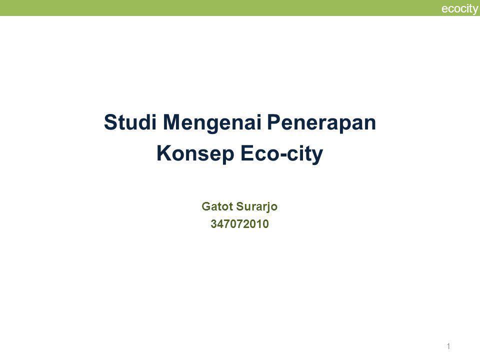 1 ecocity Studi Mengenai Penerapan Konsep Eco-city Gatot Surarjo 347072010