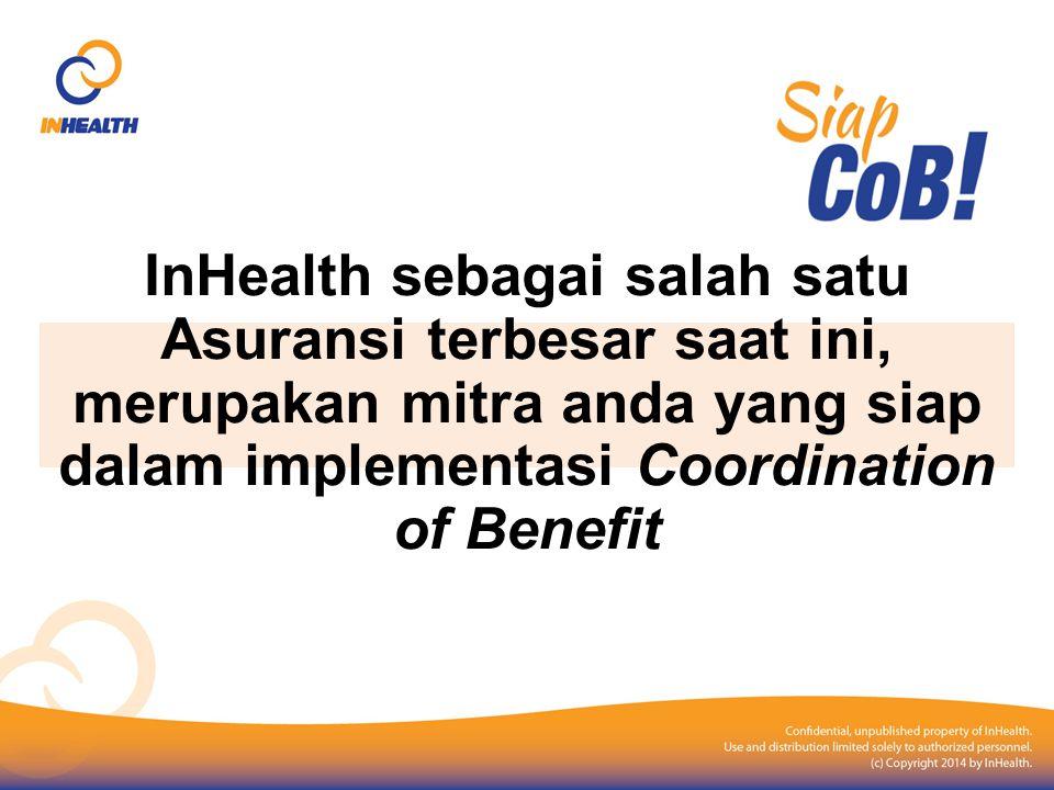 InHealth sebagai salah satu Asuransi terbesar saat ini, merupakan mitra anda yang siap dalam implementasi Coordination of Benefit