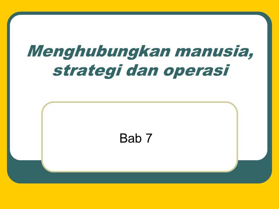 Menghubungkan manusia, strategi dan operasi Bab 7