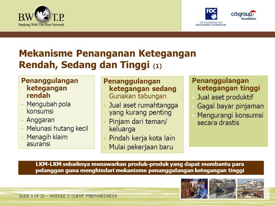 SLIDE 8 OF 22 – MODULE 2: CLIENT PREPAREDNESS LKM-LKM sebaiknya menawarkan produk-produk yang dapat membantu para pelanggan guna menghindari mekanisme