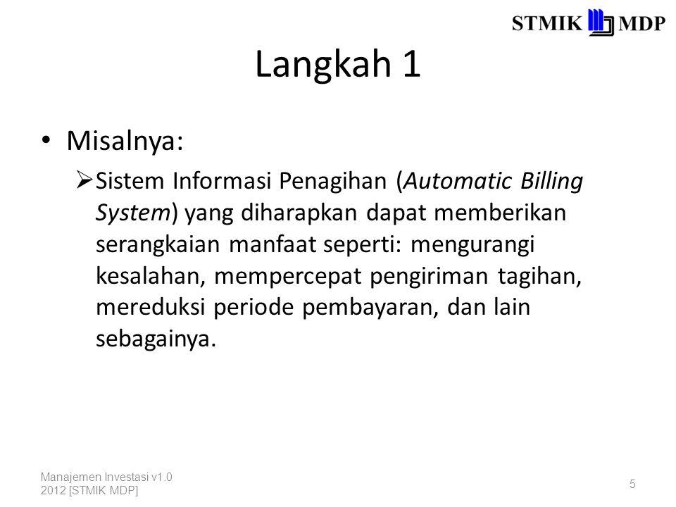 Langkah 1 Misalnya:  Sistem Informasi Penagihan (Automatic Billing System) yang diharapkan dapat memberikan serangkaian manfaat seperti: mengurangi k