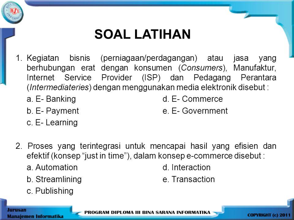 3.Beberapa tantangan perkembangan E-Commerce di Indonesia adalah kecuali : a.