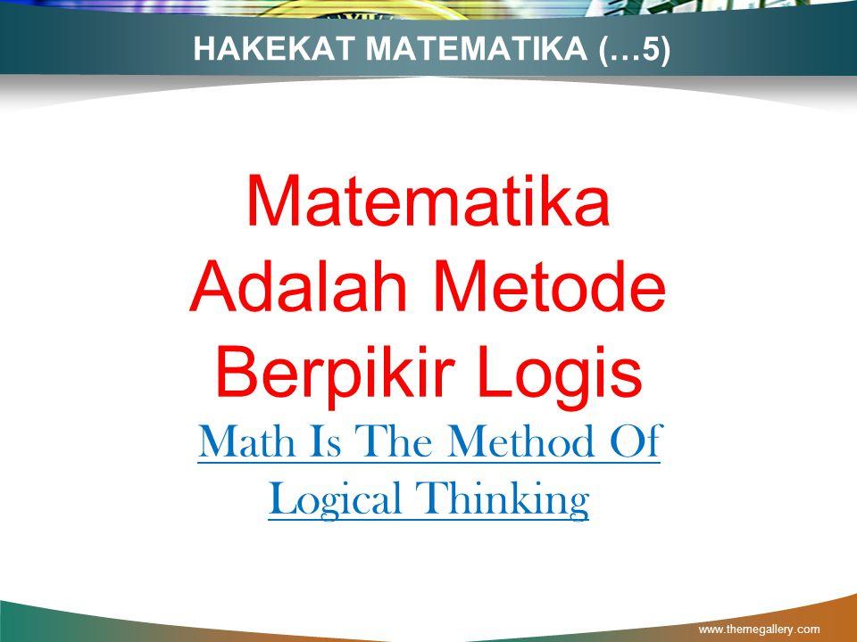 HAKEKAT MATEMATIKA (…3) www.themegallery.com Matematika Adalah Bahasa Numerik Math Is a Numerical Language