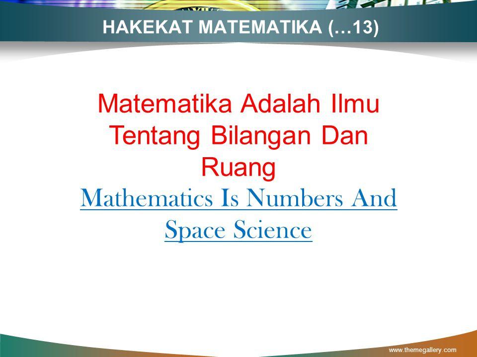 HAKEKAT MATEMATIKA (…5) www.themegallery.com Matematika Adalah Metode Berpikir Logis Math Is The Method Of Logical Thinking