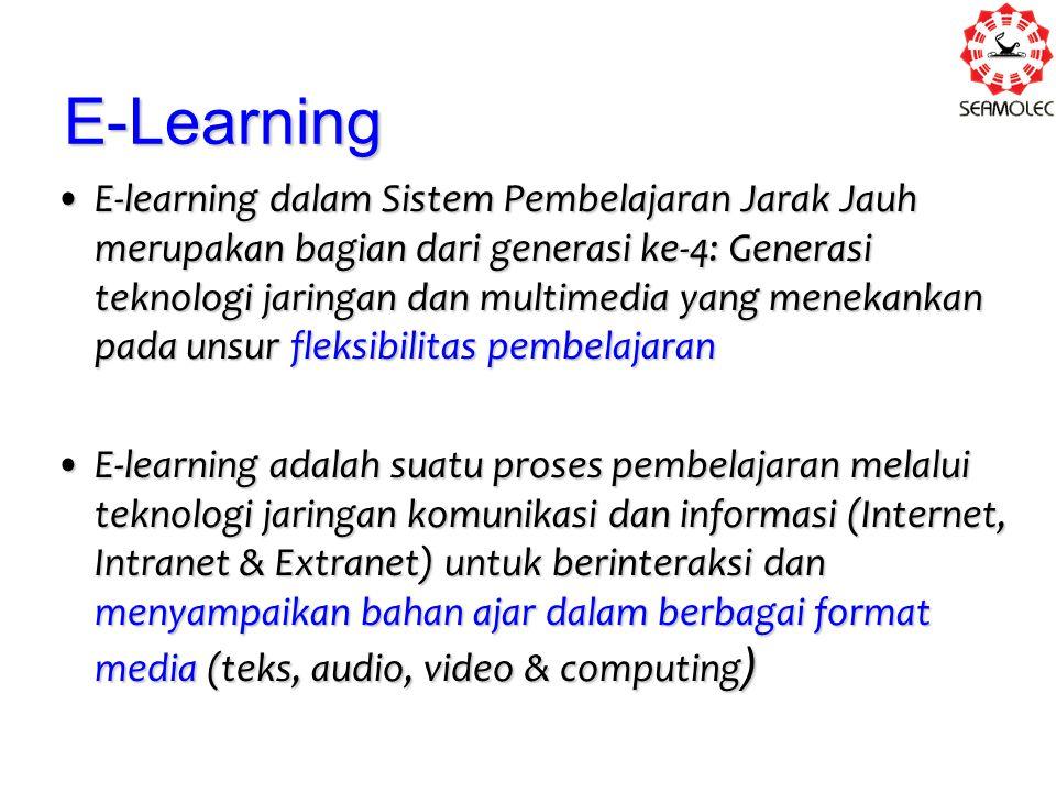 E-Learning E-learning dalam Sistem Pembelajaran Jarak Jauh merupakan bagian dari generasi ke-4: Generasi teknologi jaringan dan multimedia yang menekankan pada unsur fleksibilitas pembelajaranE-learning dalam Sistem Pembelajaran Jarak Jauh merupakan bagian dari generasi ke-4: Generasi teknologi jaringan dan multimedia yang menekankan pada unsur fleksibilitas pembelajaran E-learning adalah suatu proses pembelajaran melalui teknologi jaringan komunikasi dan informasi (Internet, Intranet & Extranet) untuk berinteraksi dan menyampaikan bahan ajar dalam berbagai format media (teks, audio, video & computing )E-learning adalah suatu proses pembelajaran melalui teknologi jaringan komunikasi dan informasi (Internet, Intranet & Extranet) untuk berinteraksi dan menyampaikan bahan ajar dalam berbagai format media (teks, audio, video & computing )