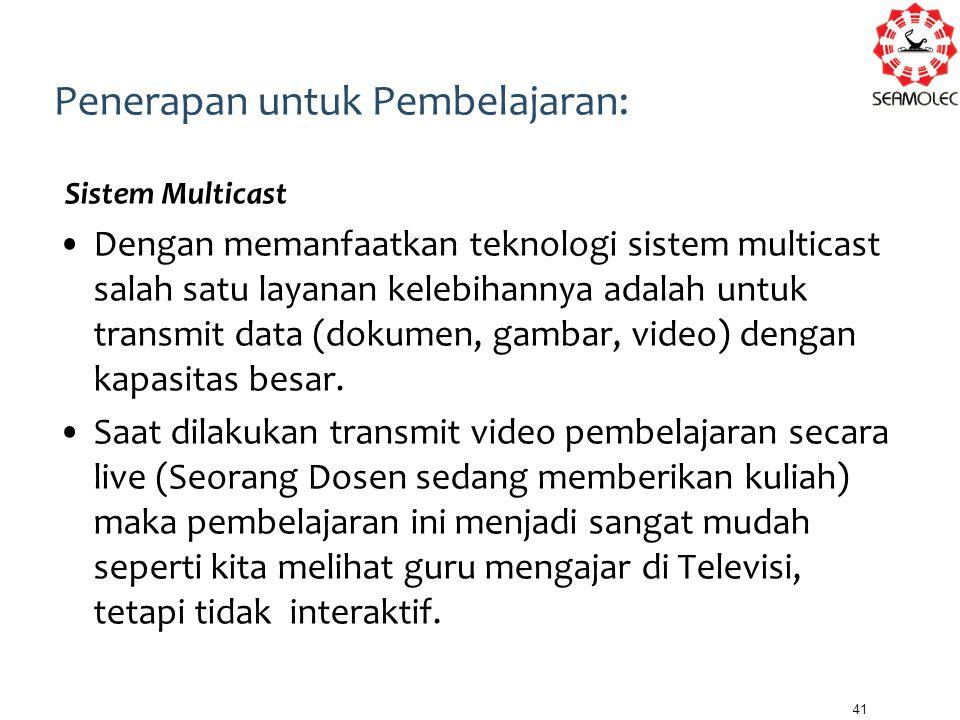 Sistem Multicast Dengan memanfaatkan teknologi sistem multicast salah satu layanan kelebihannya adalah untuk transmit data (dokumen, gambar, video) de