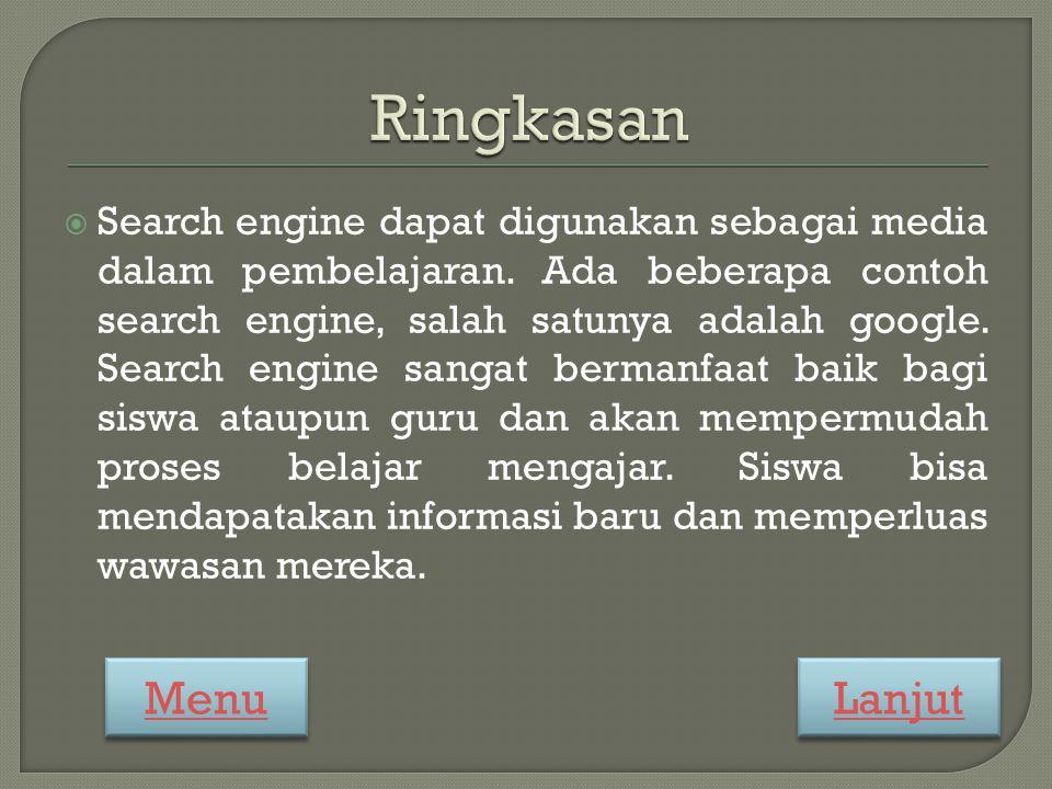  Search engine dapat digunakan sebagai media dalam pembelajaran. Ada beberapa contoh search engine, salah satunya adalah google. Search engine sangat