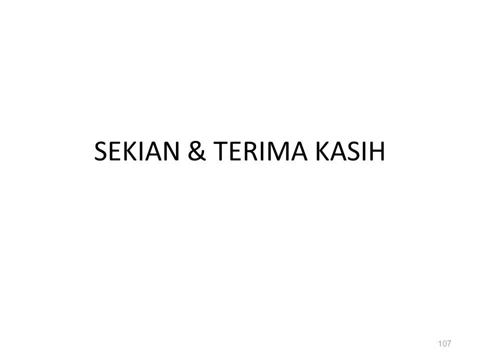 SEKIAN & TERIMA KASIH 107