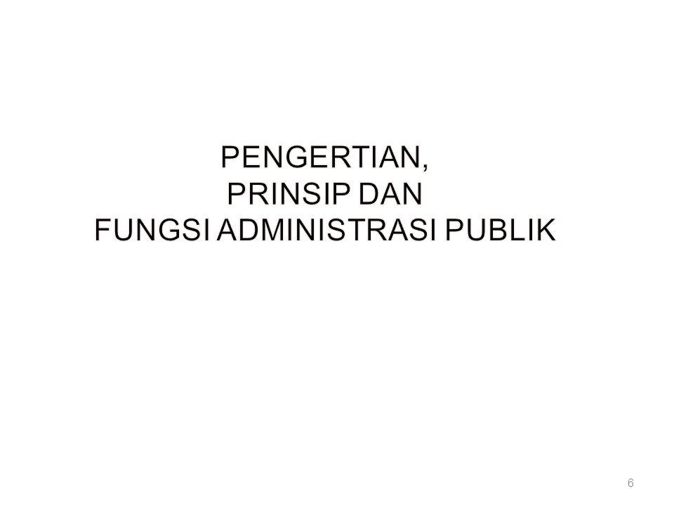 Proses yang berkaitan dengan pelaksanaan kebijakan-kebijakan pemerintah, penggunaan ketrampilan dan teknik-teknik yang tak terhingga jumlahnya yang memberikan arah terhadap usaha-usaha sejumlah besar orang (John M.
