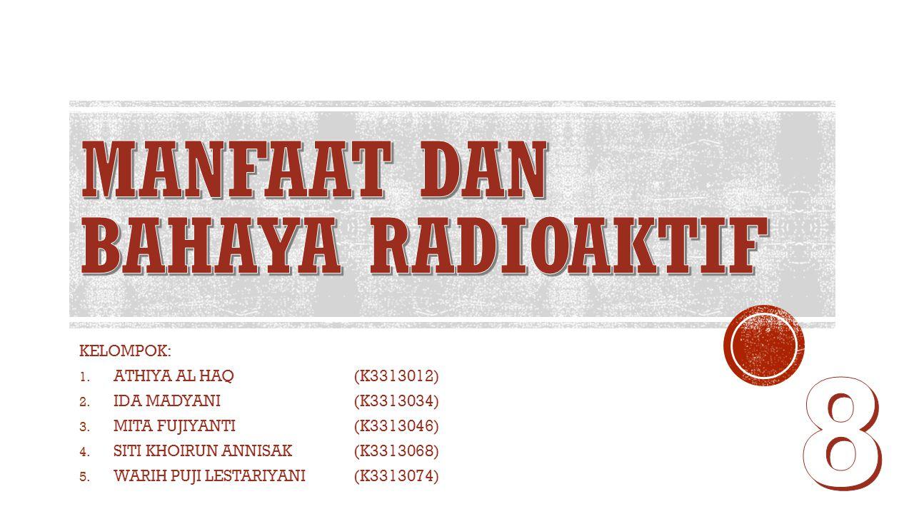  Radioaktifitas adalah sifat suatu unsur yang dapat memancarkan radiasi (pancaran sinar) secara spontan.
