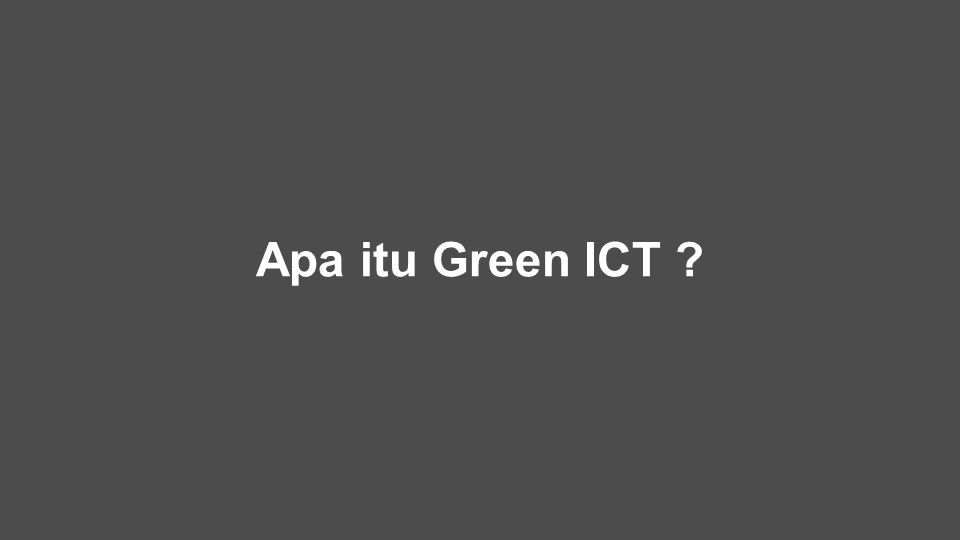 Apa itu Green ICT ?