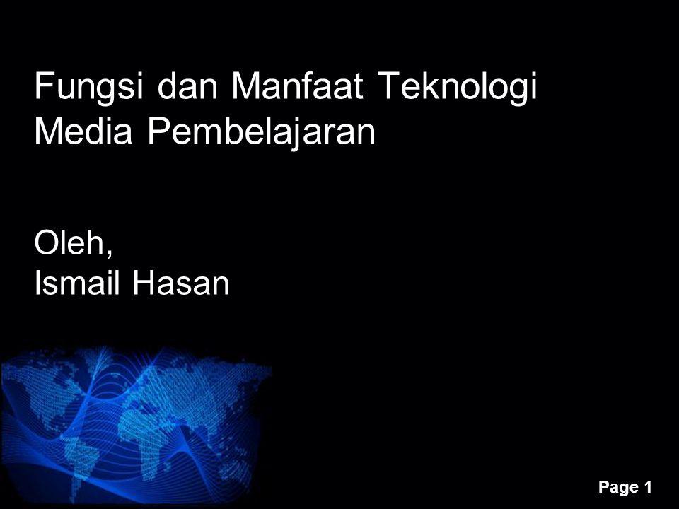 Page 1 Oleh, Ismail Hasan Fungsi dan Manfaat Teknologi Media Pembelajaran