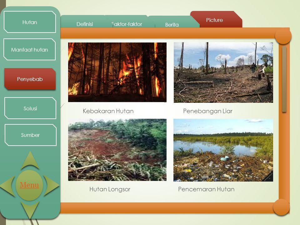 Picture Berita Faktor-faktor Definisi Hutan Manfaat hutan Penyebab Solusi Sumber Kebakaran Hutan Penebangan Liar Hutan Longsor Pencemaran Hutan Menu