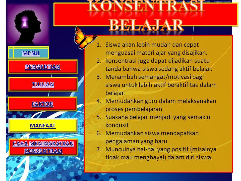 CARA MENINGKATKAN KONSENTRASI CARA MENINGKATKAN KONSENTRASI 1.Kesiapan belajar (ready learning).