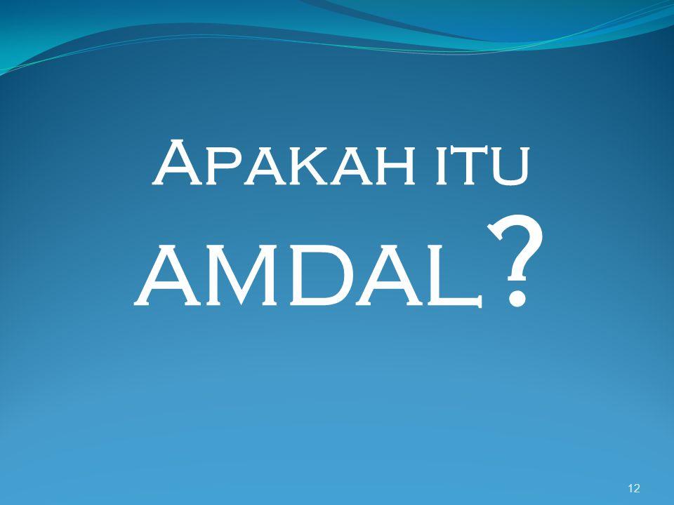 12 Apakah itu AMDAL ?