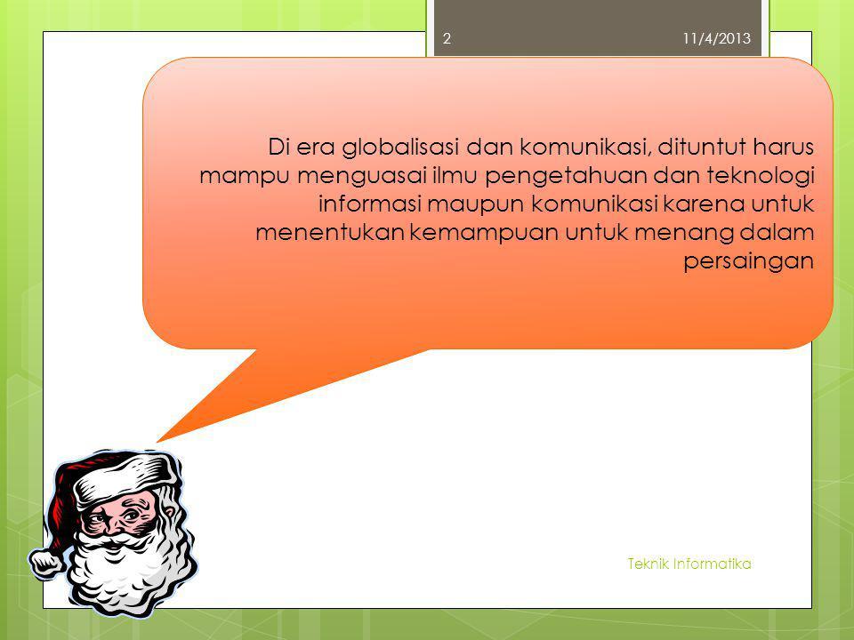 Manfaat Teknologi Informasi dan Komunikasi 11/4/2013 Teknik informatika1