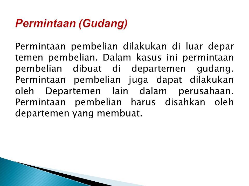  Departemen penerimaan terpisah dan indepen- den dari fungsi gudang.