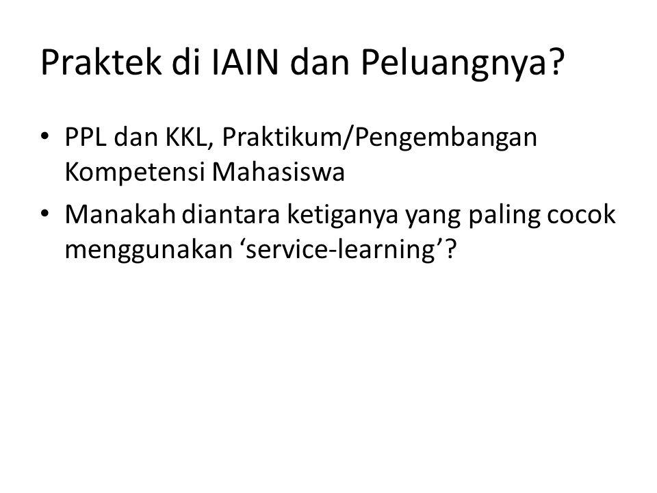 Praktek di IAIN dan Peluangnya? PPL dan KKL, Praktikum/Pengembangan Kompetensi Mahasiswa Manakah diantara ketiganya yang paling cocok menggunakan 'ser
