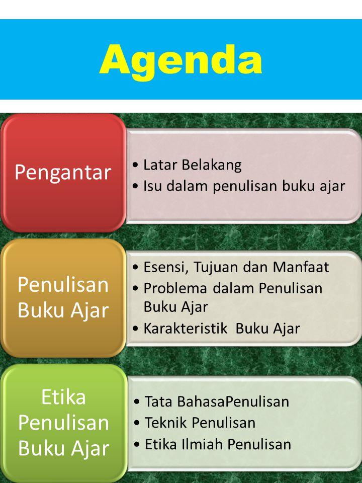 Agenda Latar Belakang Isu dalam penulisan buku ajar Pengantar Esensi, Tujuan dan Manfaat Problema dalam Penulisan Buku Ajar Karakteristik Buku Ajar Pe