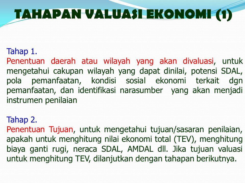 TAHAPAN VALUASI EKONOMI (1) Tahap 1.