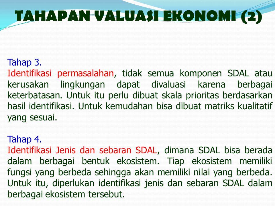 TAHAPAN VALUASI EKONOMI (2) Tahap 3.