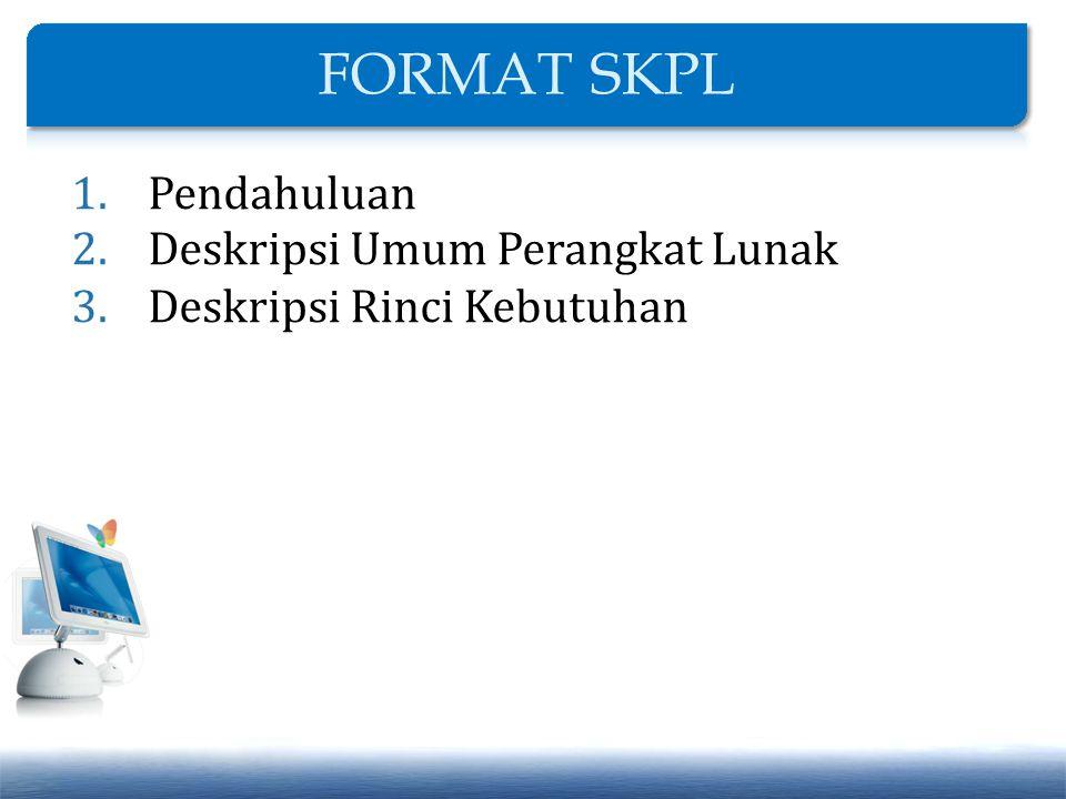 1.Pendahuluan 2.Deskripsi Umum Perangkat Lunak 3.Deskripsi Rinci Kebutuhan