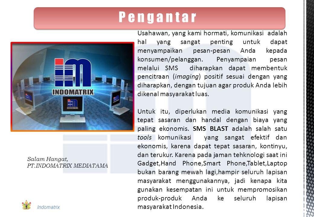 SMS BLAST adalah SMS Blast INDOMATRIX.