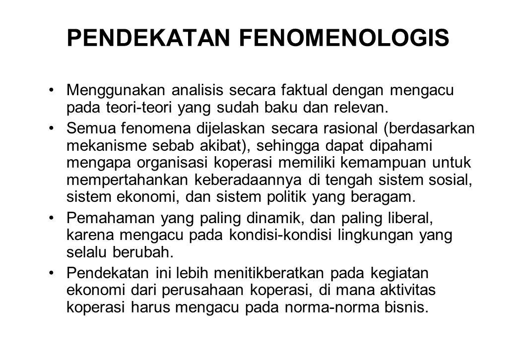 PENDEKATAN FENOMENOLOGIS Menggunakan analisis secara faktual dengan mengacu pada teori-teori yang sudah baku dan relevan. Semua fenomena dijelaskan se