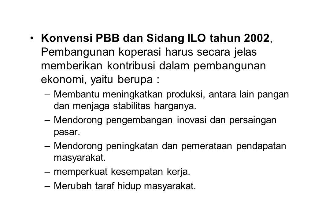 Konvensi PBB dan Sidang ILO tahun 2002, Pembangunan koperasi harus secara jelas memberikan kontribusi dalam pembangunan ekonomi, yaitu berupa : –Memba