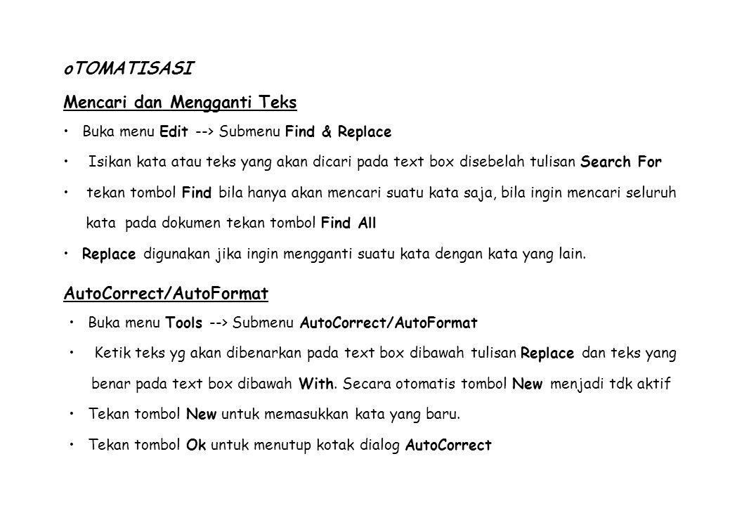 Aturan AutoFormat diletakkan/dijadikan satu dengan kotak dialog AutoCorrect.