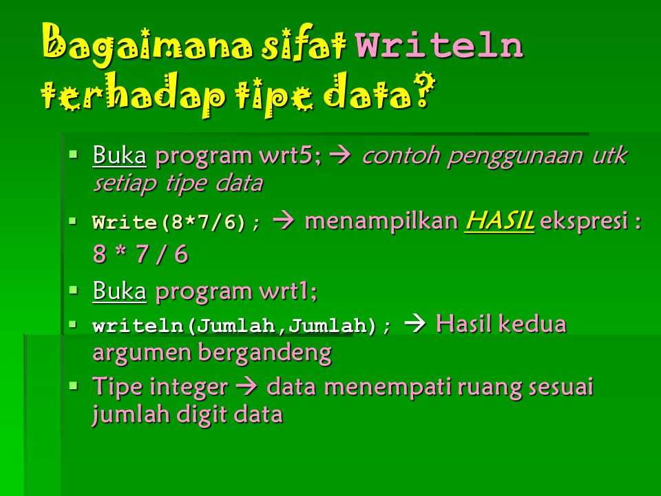 Bagaimana sifat Writeln terhadap tipe data.