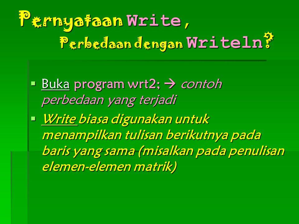 Pernyataan Write, Perbedaan dengan Writeln .