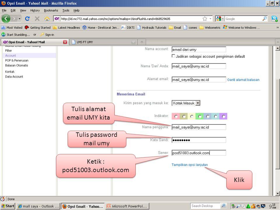 Tulis password mail umy Ketik : pod51003.outlook.com Klik