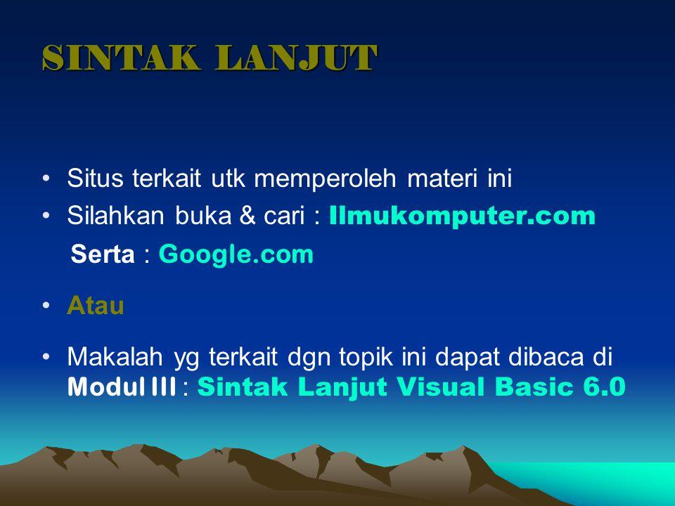 SINTAK LANJUT Situs terkait utk memperoleh materi ini Silahkan buka & cari : Ilmukomputer.com Serta : Google.com Atau Makalah yg terkait dgn topik ini