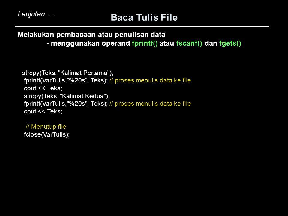 Baca Tulis File strcpy(Teks,
