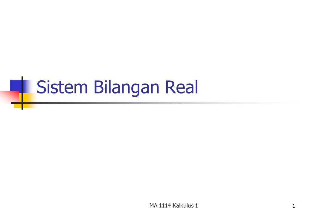1 Sistem Bilangan Real MA 1114 Kalkulus 1