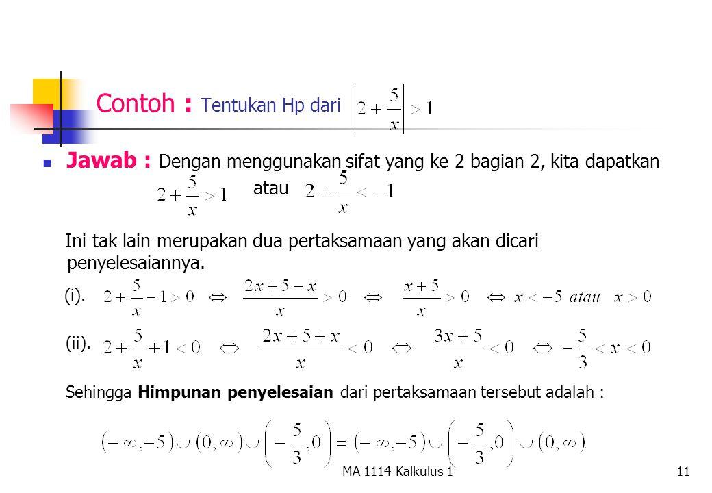11 Contoh : Tentukan Hp dari Jawab : Dengan menggunakan sifat yang ke 2 bagian 2, kita dapatkan atau Ini tak lain merupakan dua pertaksamaan yang akan