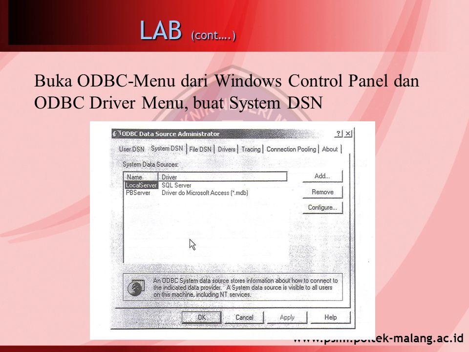 www.psmi.poltek-malang.ac.id LAB (cont….) Buka ODBC-Menu dari Windows Control Panel dan ODBC Driver Menu, buat System DSN